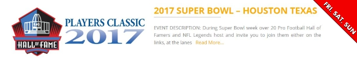 Hall of Fame Players Classic Super Bowl Parties Houston 2017 SB51 Events
