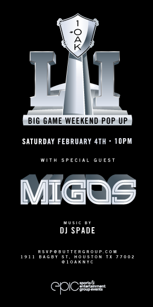 BIG GAME WEEKEND POPUP: 1 OAK MIGOS SUPER BOWL PARTY HOUSTON 2017