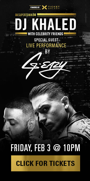 SUPERTOWN 51 HOUSTON SUPER BOWL PARTY WITH LIVE PERFORMANCES FROM G-EAZY & DJ KHALED!