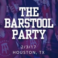 The BarStool Sports Super Bowl Party 2017 Houston Tickets