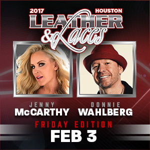 DONNIE WAHLBERG & JENNY MCCARTHY TO HOST THE STAR-STUDDED LEATHER AND LACES SUPER BOWL PARTY HOUSTON 2017 ON FRIDAY NIGHT