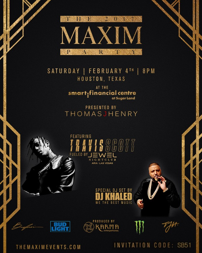 Maxim Super Bowl Party Houston Tickets SB51 Super Bowl Party Events 2017 Travis Scott DJ Khaled